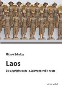 Laos - Die Geschichte vom 14. Jahrhundert bis heute